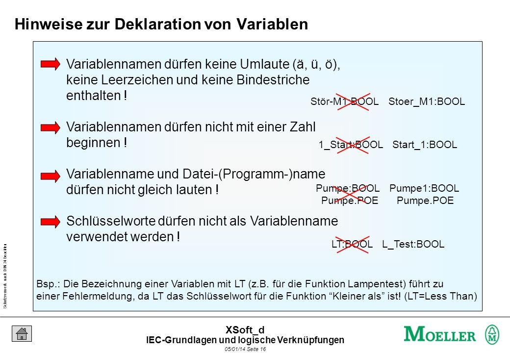 Schutzvermerk nach DIN 34 beachten 05/01/14 Seite 16 XSoft_d Variablennamen dürfen keine Umlaute (ä, ü, ö), keine Leerzeichen und keine Bindestriche e