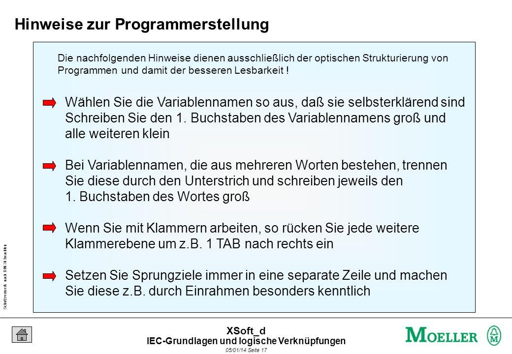 Schutzvermerk nach DIN 34 beachten 05/01/14 Seite 17 XSoft_d Wählen Sie die Variablennamen so aus, daß sie selbsterklärend sind Schreiben Sie den 1.