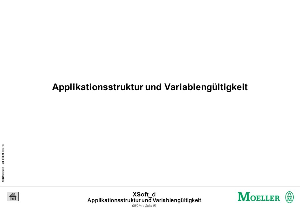 Schutzvermerk nach DIN 34 beachten 05/01/14 Seite 55 XSoft_d Applikationsstruktur und Variablengültigkeit