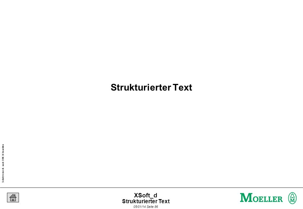 Schutzvermerk nach DIN 34 beachten 05/01/14 Seite 86 XSoft_d Strukturierter Text