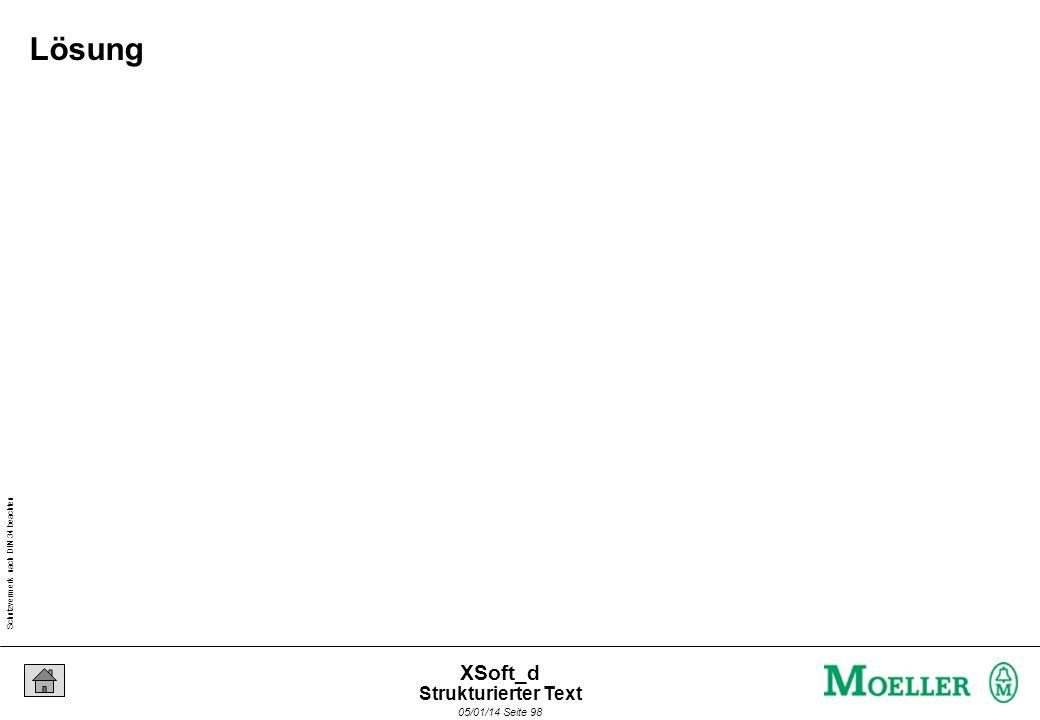Schutzvermerk nach DIN 34 beachten 05/01/14 Seite 98 XSoft_d Lösung Strukturierter Text