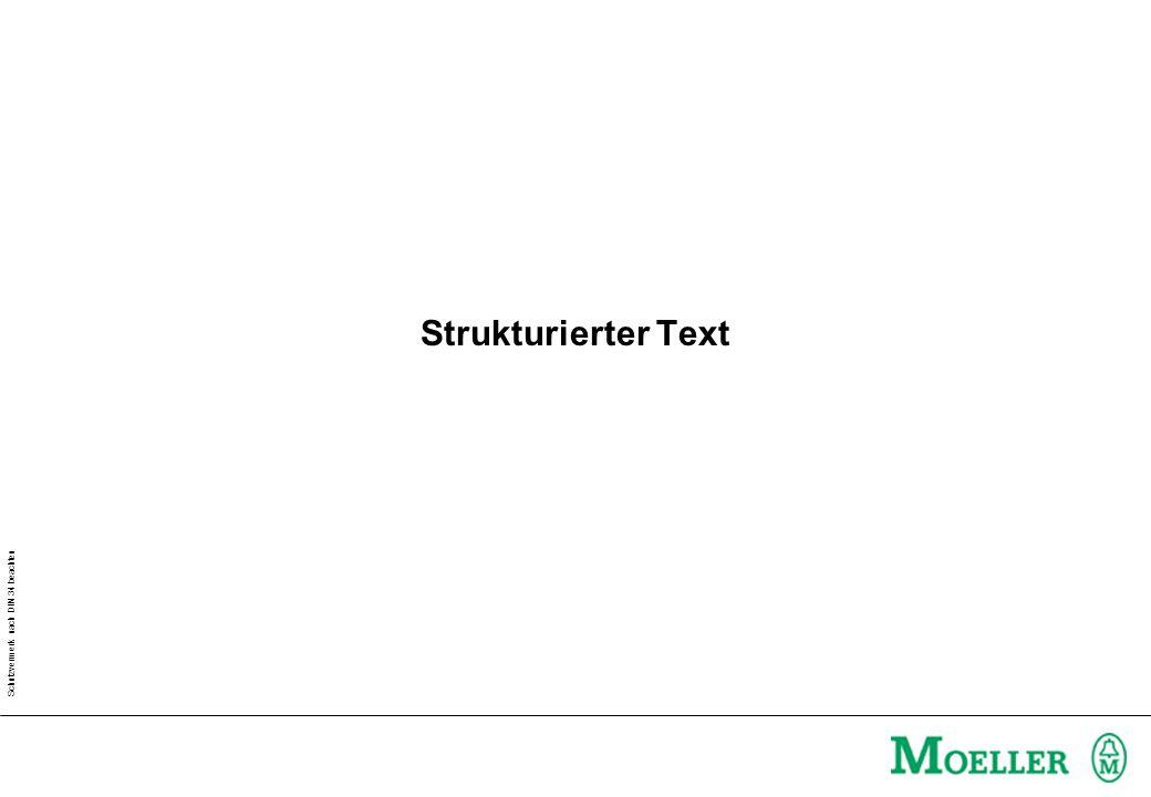 Schutzvermerk nach DIN 34 beachten Strukturierter Text textuelle Sprache Hochsprache PASCAL-ähnlich in der SPS-Welt nicht so bekannt (neueste Sprache) von allen Sprachen am besten geeignet zur bedingten Programmierung und zum Programmieren von Schleifen.