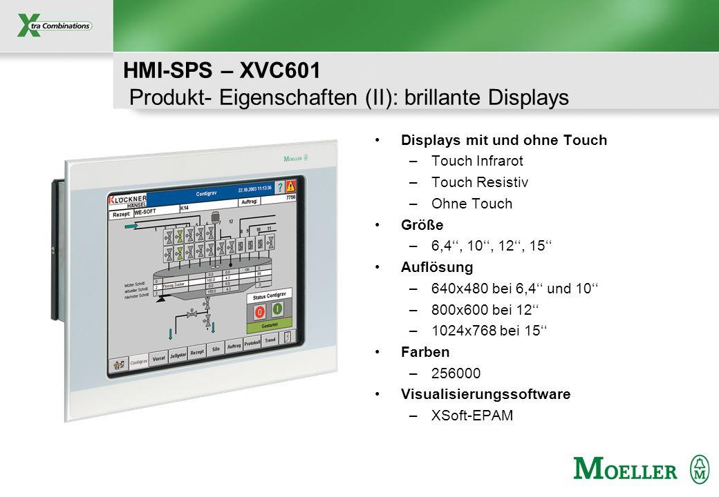Schutzvermerk nach DIN 34 beachten HMI-SPS – XVC601 Produkt- Eigenschaften (II): brillante Displays Displays mit und ohne Touch –Touch Infrarot –Touch