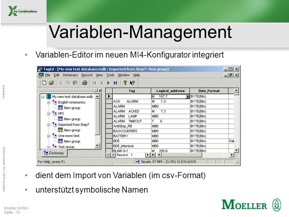 Mastertitelformat bearbeiten Dateiname Schutzvermerk ISO 16016 beachten Moeller GmbH Seite - 13 Variablen-Management Variablen-Editor im neuen MI4-Kon