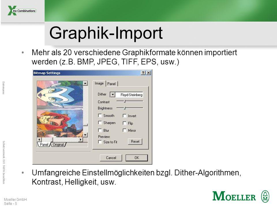 Mastertitelformat bearbeiten Dateiname Schutzvermerk ISO 16016 beachten Moeller GmbH Seite - 5 Graphik-Import Mehr als 20 verschiedene Graphikformate