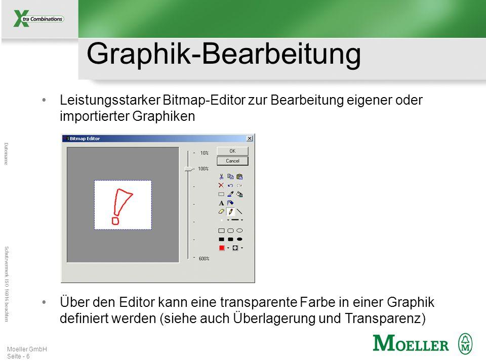 Mastertitelformat bearbeiten Dateiname Schutzvermerk ISO 16016 beachten Moeller GmbH Seite - 6 Graphik-Bearbeitung Leistungsstarker Bitmap-Editor zur