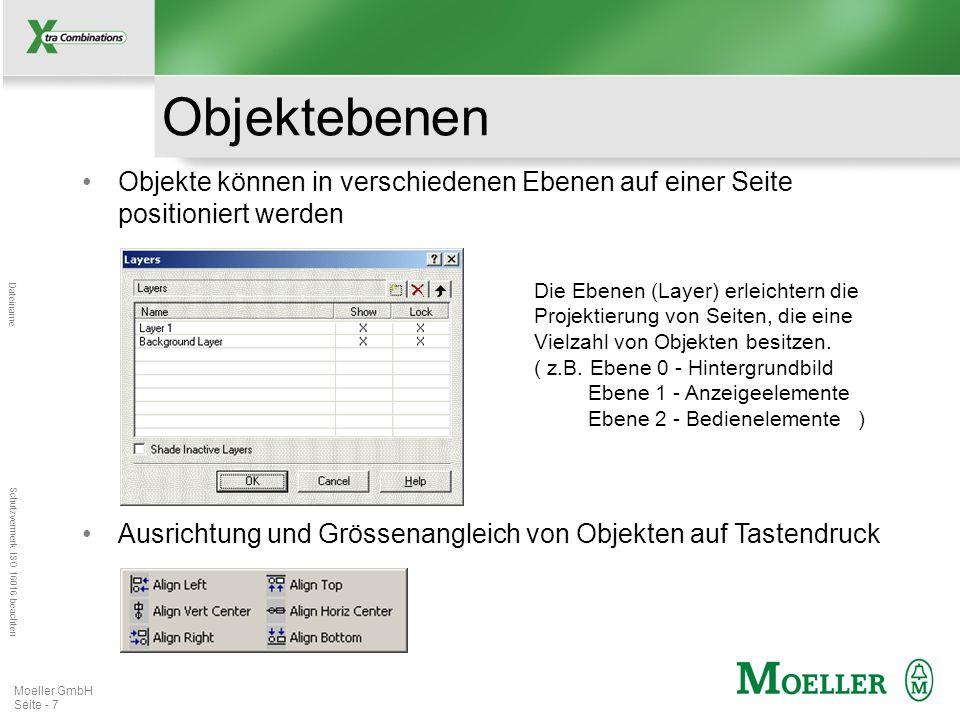 Mastertitelformat bearbeiten Dateiname Schutzvermerk ISO 16016 beachten Moeller GmbH Seite - 7 Objektebenen Objekte können in verschiedenen Ebenen auf