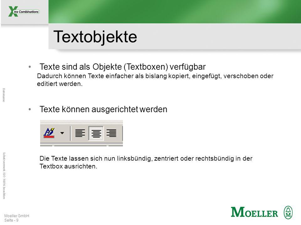Mastertitelformat bearbeiten Dateiname Schutzvermerk ISO 16016 beachten Moeller GmbH Seite - 9 Textobjekte Texte sind als Objekte (Textboxen) verfügba