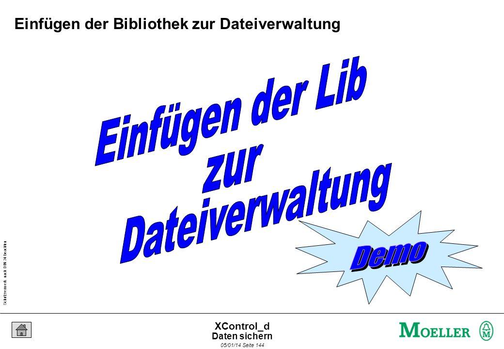 Schutzvermerk nach DIN 34 beachten 05/01/14 Seite 143 XControl_d XSystem-Library. Standard.lib SysLibFile.lib SysLibTime.lib. SysFileClose SysFileCopy
