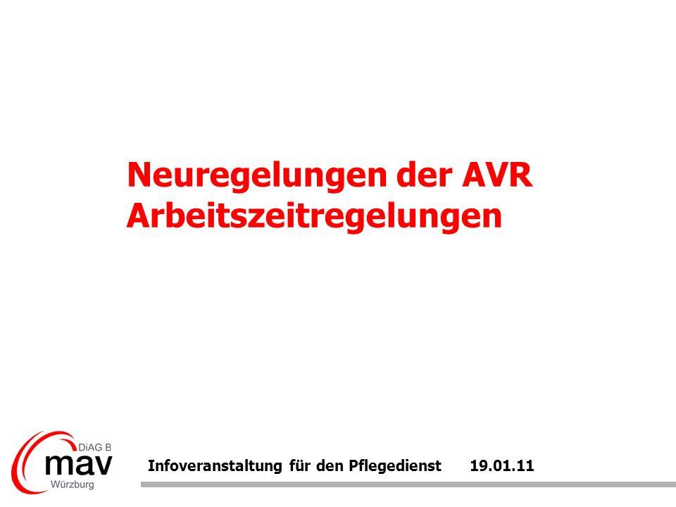 Neuregelungen der AVR Arbeitszeitregelungen Infoveranstaltung für den Pflegedienst 19.01.11