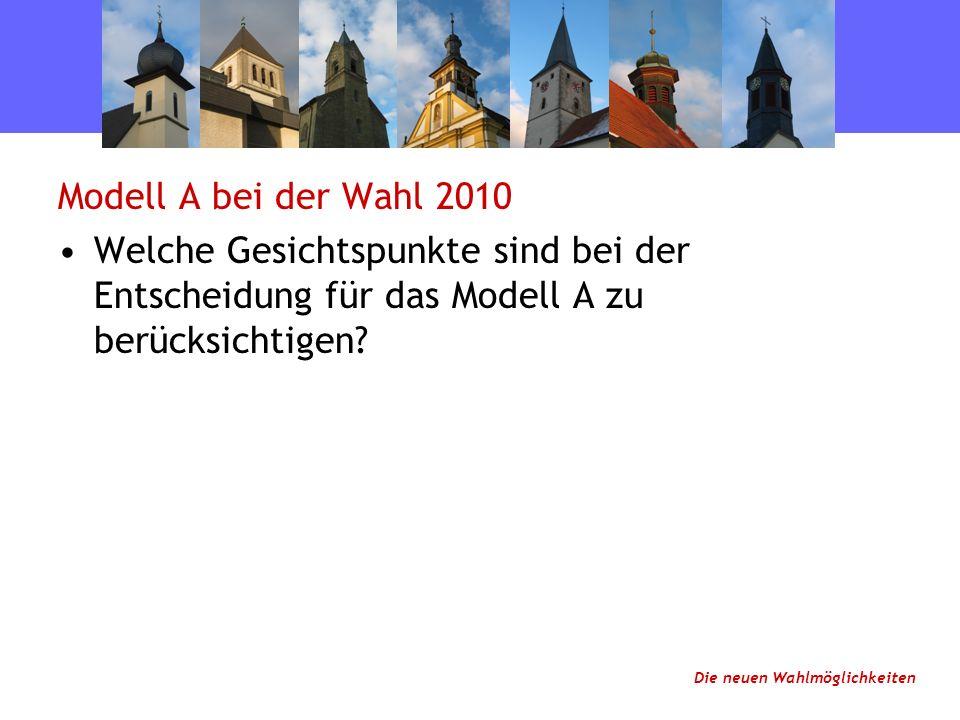 Modell A bei der Wahl 2010 Welche Gesichtspunkte sind bei der Entscheidung für das Modell A zu berücksichtigen.