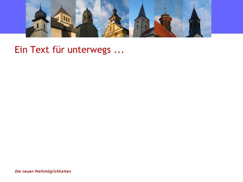 Ein Text für unterwegs... Die neuen Wahlmöglichkeiten