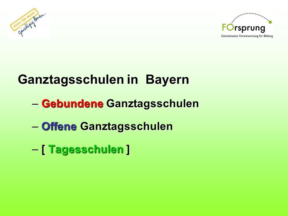 Ganztagsschulen in Bayern – Gebundene Ganztagsschulen – Offene Ganztagsschulen – [ Tagesschulen ]