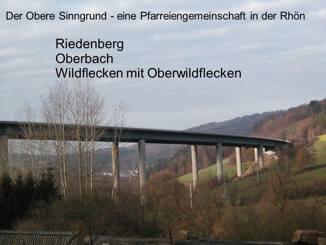 Der Obere Sinngrund - eine Pfarreiengemeinschaft in der Rhön Riedenberg Oberbach Wildflecken mit Oberwildflecken