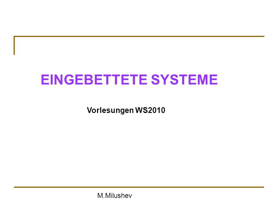 M.Milushev EINGEBETTETE SYSTEME Vorlesungen WS2010