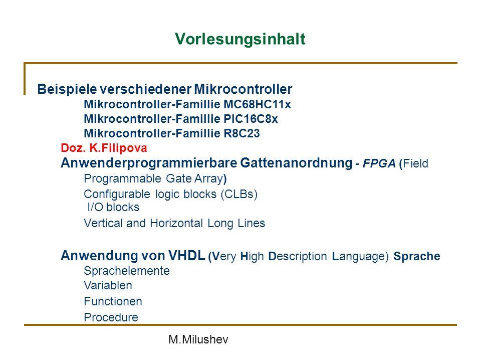 M.Milushev Spektrum eingebetteter Systeme Für sehr komplexe Aufgaben Standard-Hardware Standardbetriebssystem Standard-Software Für komplexe Aufgaben (mobil, echtzeitfähig) Standard-Hardware mit Eigenentwicklungen zugeschnittenes Betriebssystem Standard-Software oder Eigenentwicklungen