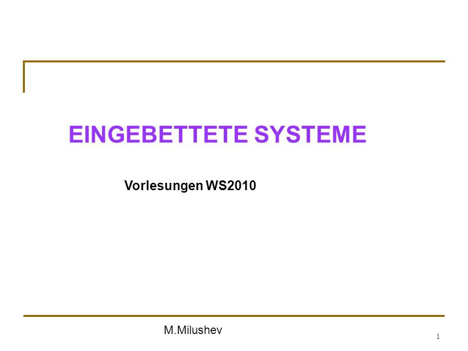 M.Milushev 1 EINGEBETTETE SYSTEME Vorlesungen WS2010