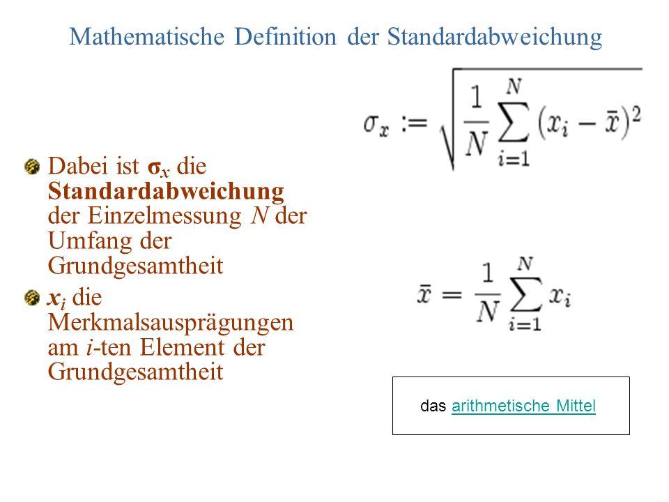 Mathematische Definition der Standardabweichung Dabei ist σ x die Standardabweichung der Einzelmessung N der Umfang der Grundgesamtheit x i die Merkma