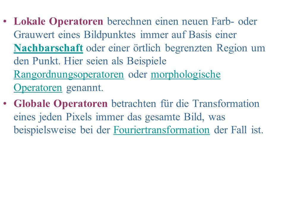Punktoperatoren fEin Punktoperator T ordnet einem Eingabebild f durch Transformation der Grauwerte der einzelnen Pixel ein Ergebnisbild f* zu.