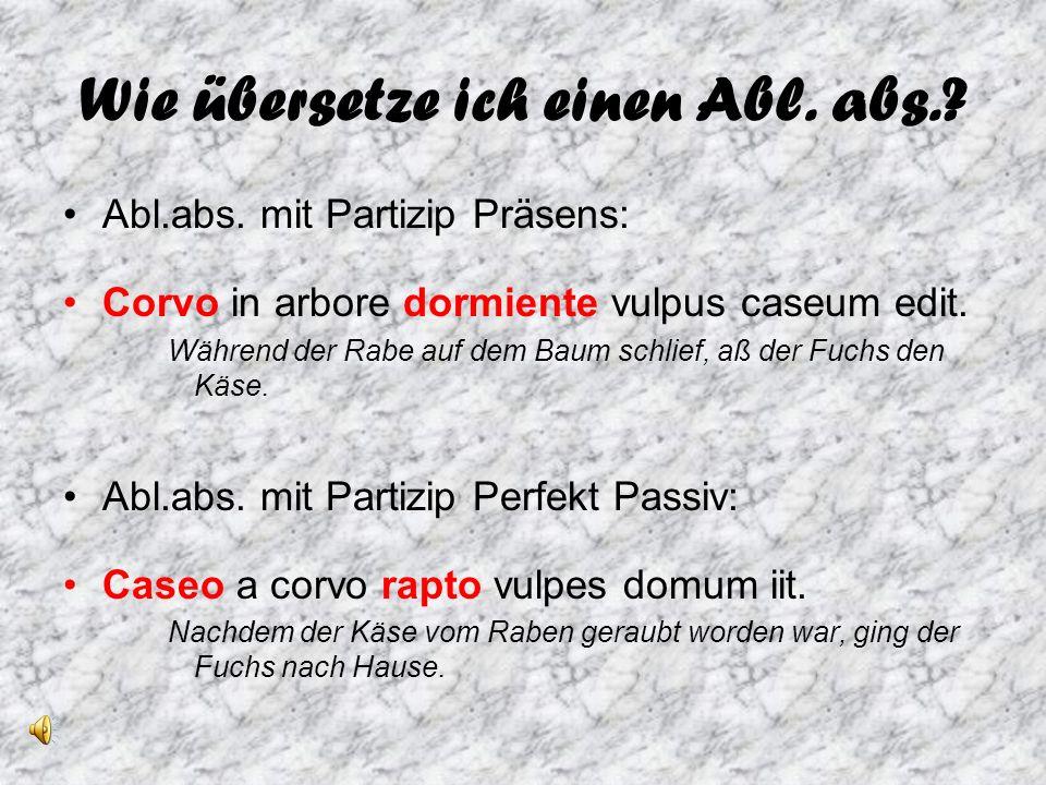 WICHTIG!!.beim Abl.abs. mit PPP Erstübersetzung mit nachdem beim Abl.abs.