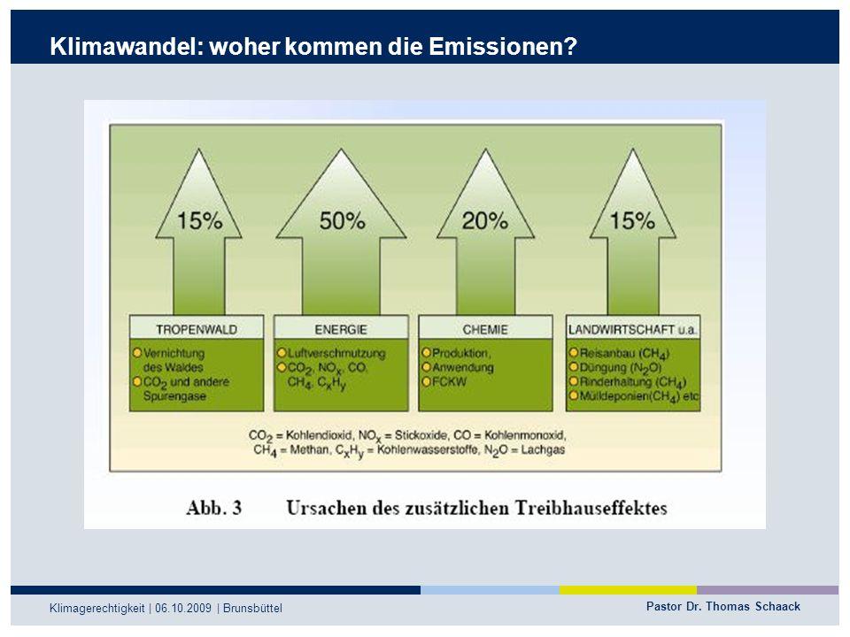 Pastor Dr. Thomas Schaack Klimagerechtigkeit | 06.10.2009 | Brunsbüttel Klimawandel: woher kommen die Emissionen?