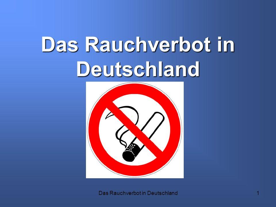Das Rauchverbot in Deutschland1