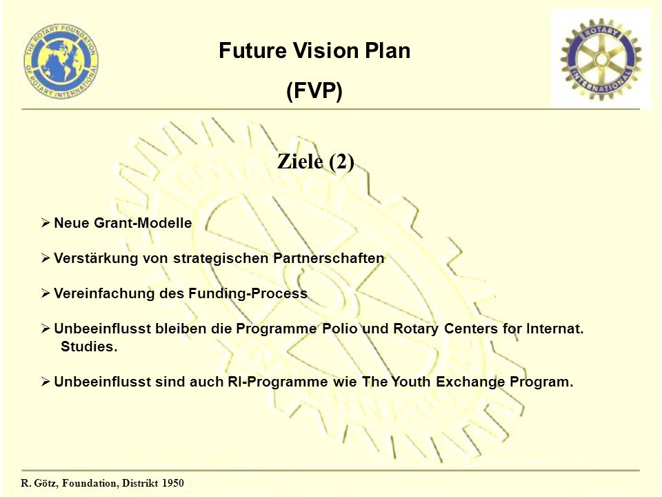 R. Götz, Foundation, Distrikt 1950 Distriktziel Spenden APF 2011/12 an RDG