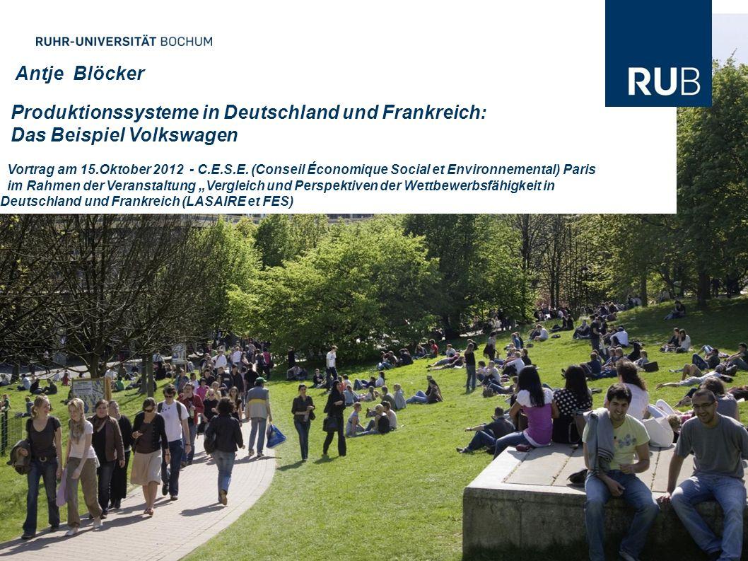 Antje Blöcker Produktionssysteme in Deutschland und Frankreich: Das Beispiel Volkswagen Vortrag am 15.Oktober 2012 - C.E.S.E. (Conseil Économique Soci