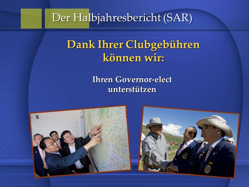 Dank Ihrer Clubgebühren können wir: Der Halbjahresbericht (SAR) Ihren Governor-elect unterstützen