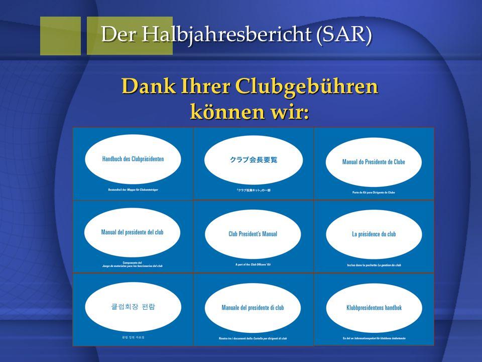 Dank Ihrer Clubgebühren können wir: Der Halbjahresbericht (SAR)