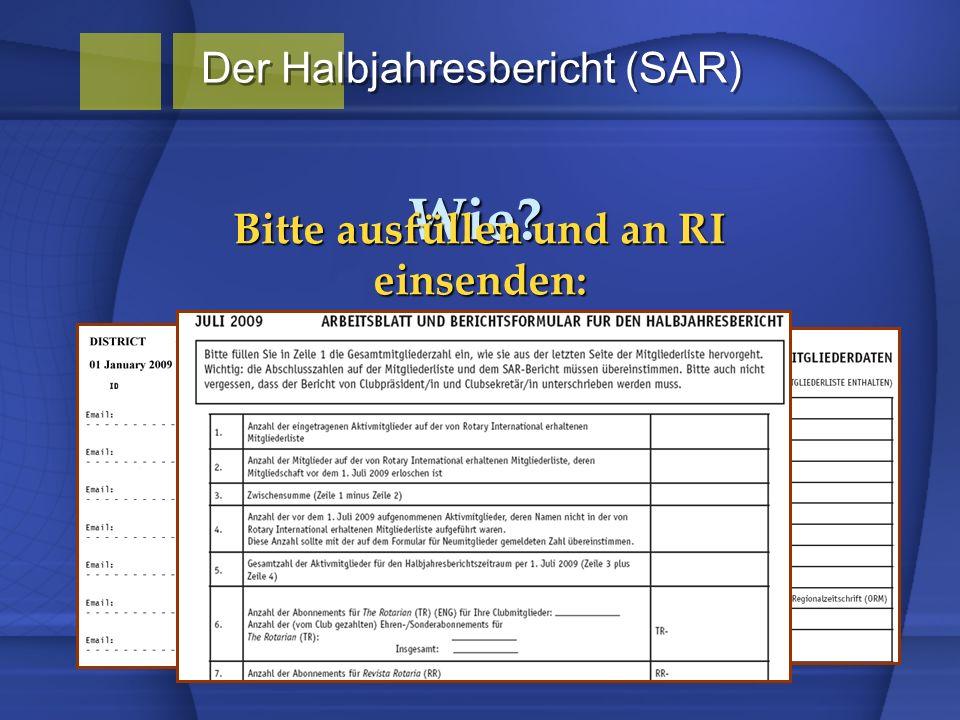 Wie? Bitte ausfüllen und an RI einsenden: Der Halbjahresbericht (SAR)