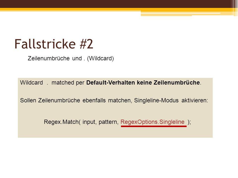 Fallstricke #2 Zeilenumbrüche und. (Wildcard) Wildcard.