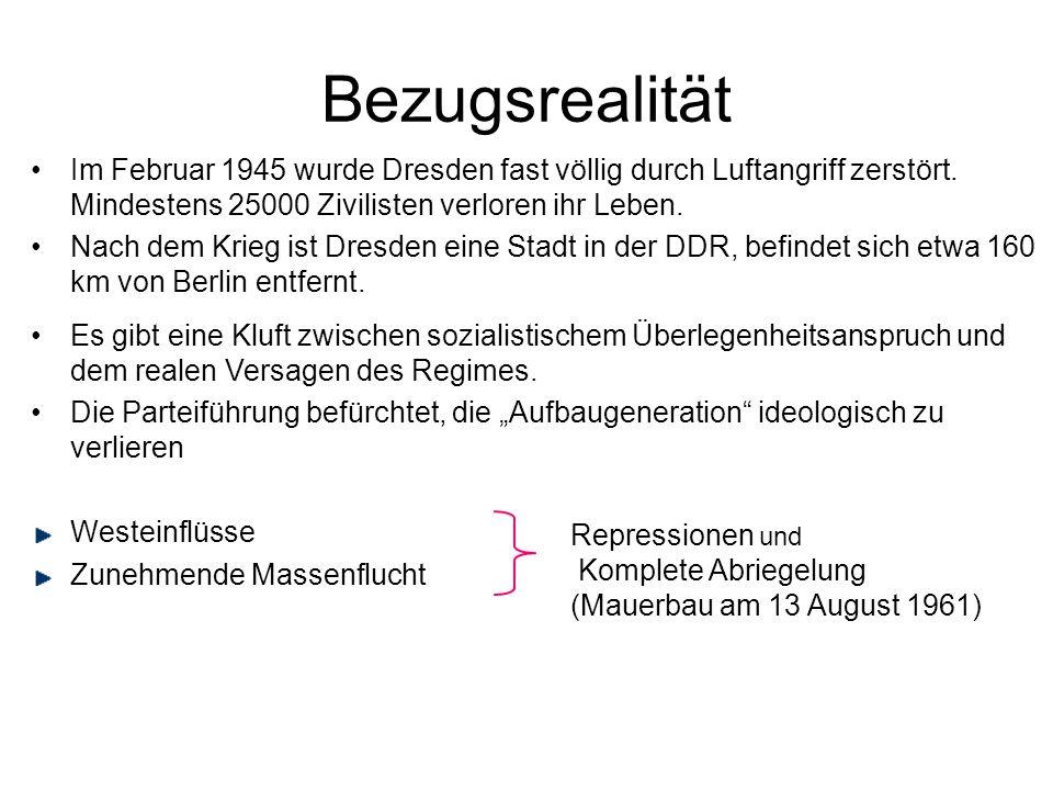 Bezugsrealität Im Februar 1945 wurde Dresden fast völlig durch Luftangriff zerstört.