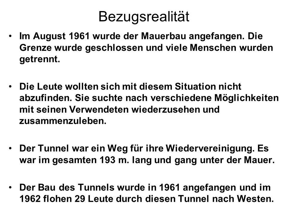 Bezugsrealität Im August 1961 wurde der Mauerbau angefangen.