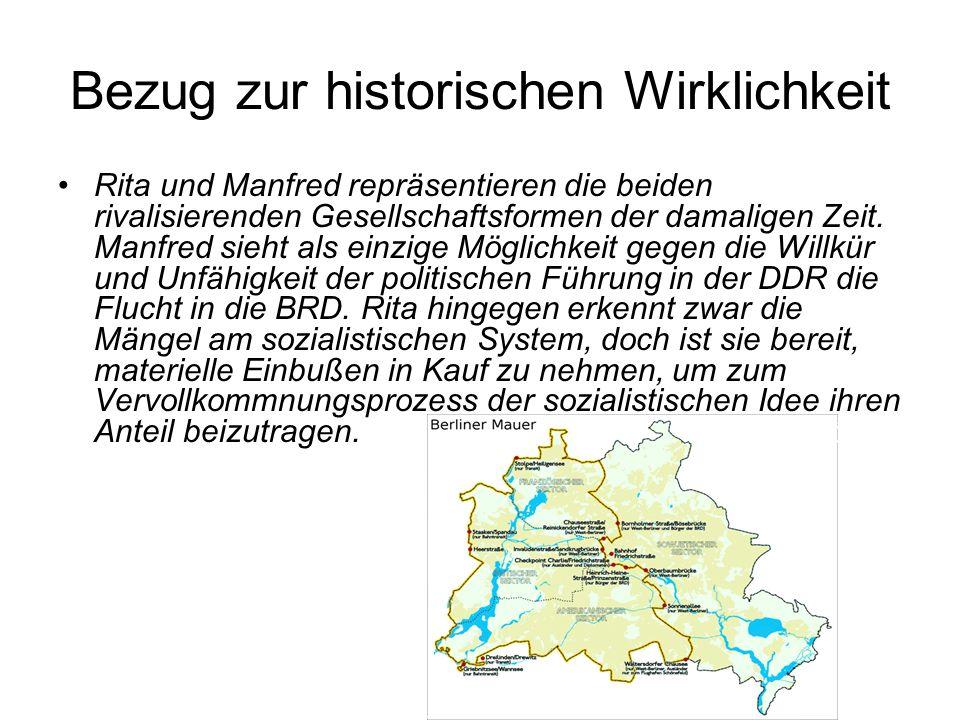 Bezug zur historischen Wirklichkeit Rita und Manfred repräsentieren die beiden rivalisierenden Gesellschaftsformen der damaligen Zeit.