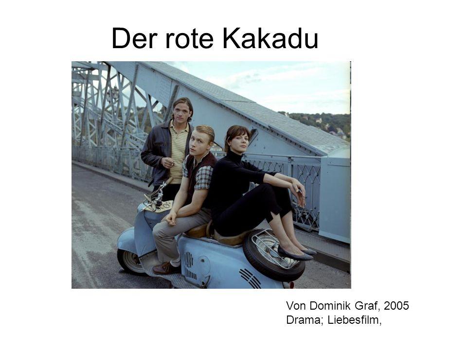 Der rote Kakadu Von Dominik Graf, 2005 Drama; Liebesfilm,
