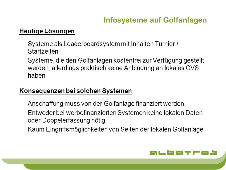 Infosysteme auf Golfanlagen Heutige Lösungen Systeme als Leaderboardsystem mit Inhalten Turnier / Startzeiten Systeme, die den Golfanlagen kostenfrei