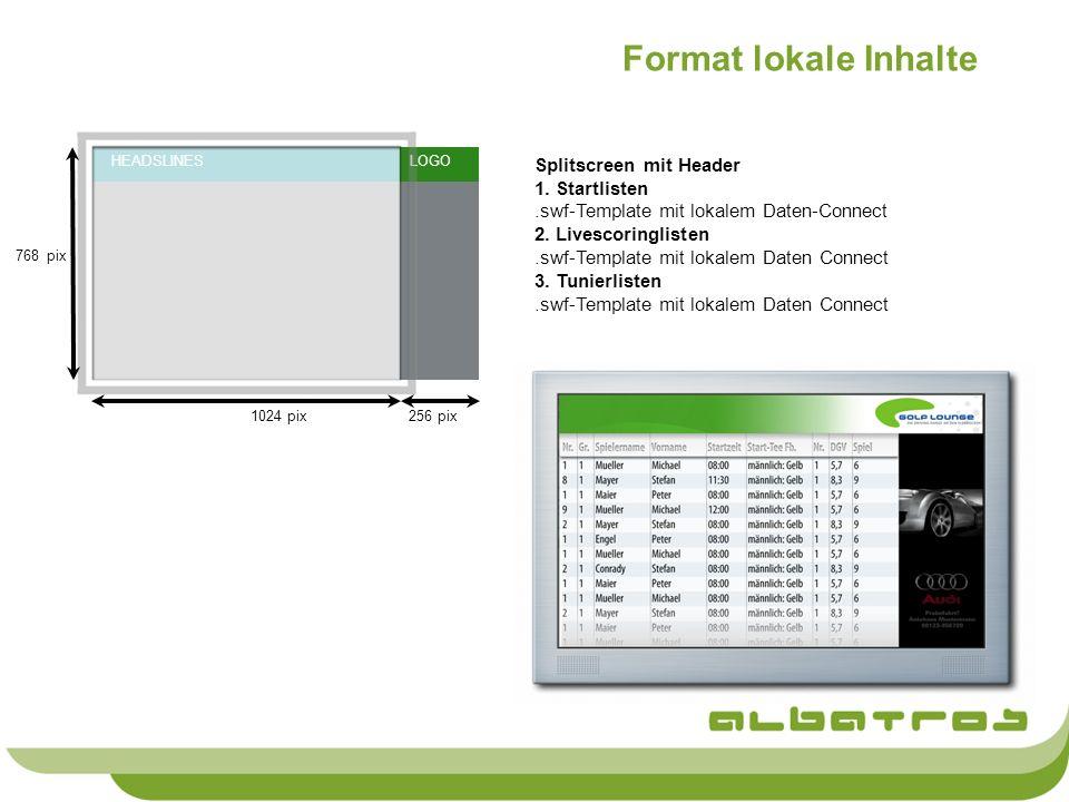 Splitscreen mit Header 1. Startlisten.swf-Template mit lokalem Daten-Connect 2. Livescoringlisten.swf-Template mit lokalem Daten Connect 3. Tunierlist