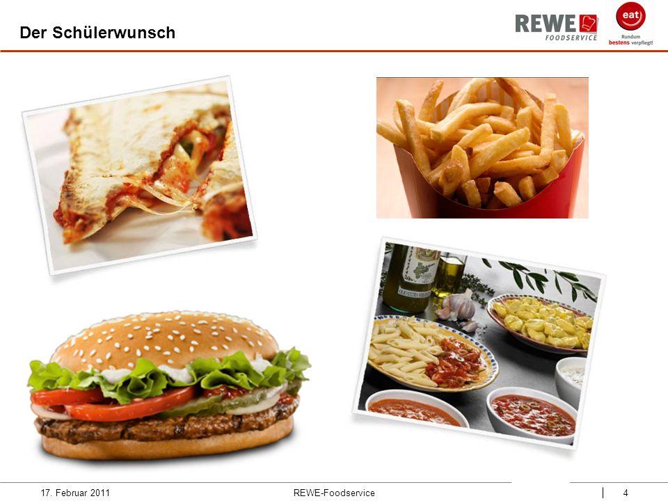 17. Februar 2011REWE-Foodservice4 Der Schülerwunsch