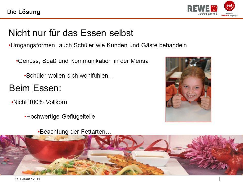 Die Lösung 17. Februar 2011 Nicht nur für das Essen selbst Beim Essen: Umgangsformen, auch Schüler wie Kunden und Gäste behandeln Genuss, Spaß und Kom