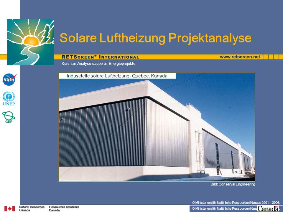 © Ministerium für Natürliche Ressourcen Kanada 2001 – 2006. Kurs zur Analyse sauberer Energieprojekte Bild: Conserval Engineering Industrielle solare