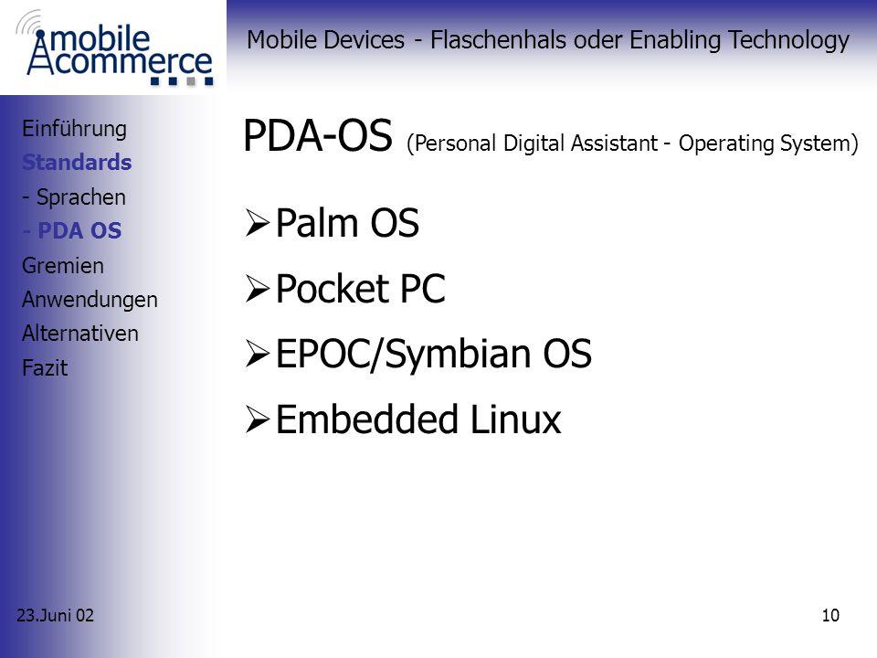 23.Juni 02 Mobile Devices - Flaschenhals oder Enabling Technology 9 XHTML (Extensible Hypertext Markup Language) 2000 vom W3C entwickelt Erweiterung z