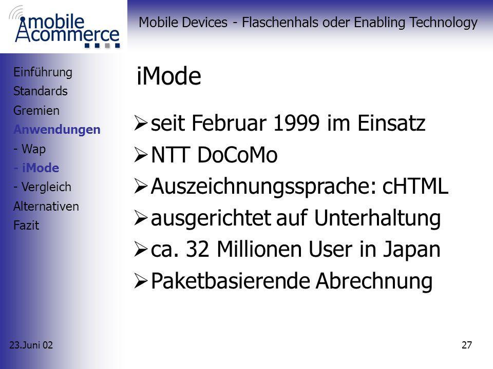 23.Juni 02 Mobile Devices - Flaschenhals oder Enabling Technology 26 Wap – Anwendung (2/2) Wie kommen die Wap-Inhalte auf mobiles Endgerät? Einführung