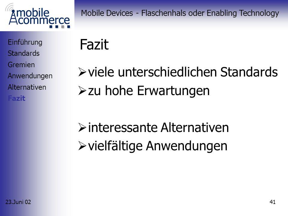 23.Juni 02 Mobile Devices - Flaschenhals oder Enabling Technology 40 NetFront 3.0 von ACCESS geringe Anforderungen an die mobilen Endgeräte sehr leist