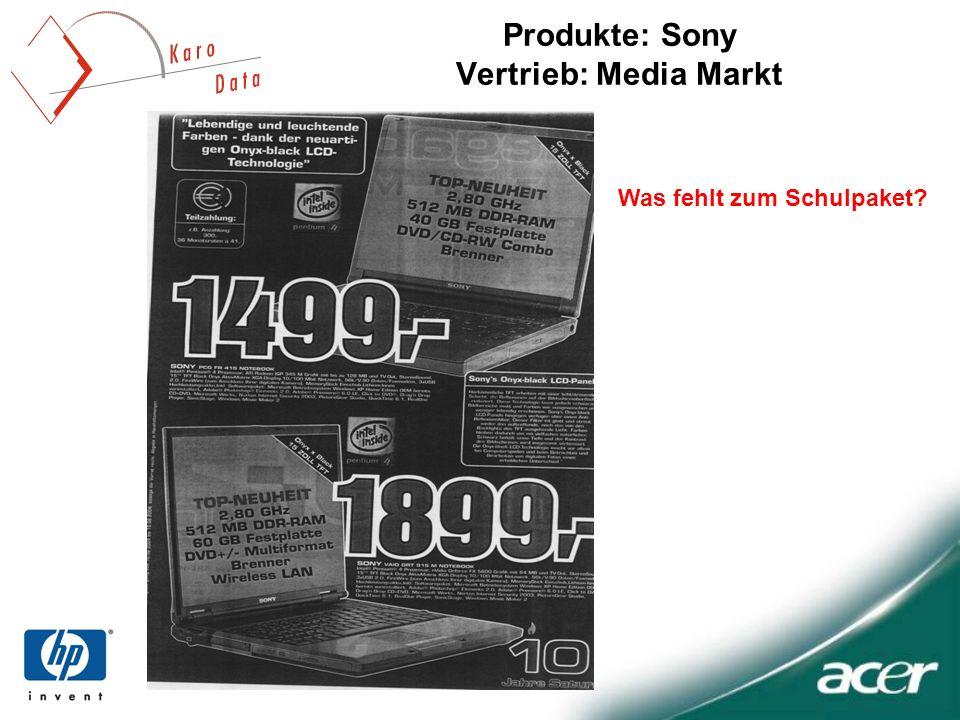 Produkte: Sony Vertrieb: Media Markt Was fehlt zum Schulpaket?