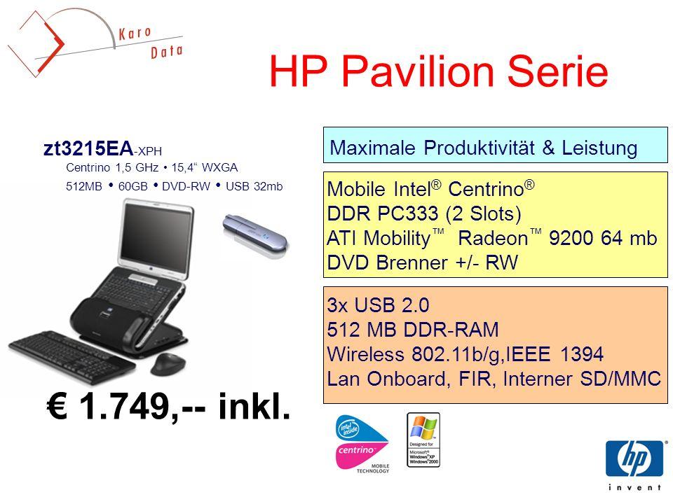 zt3215EA -XPH Centrino 1,5 GHz 15,4 WXGA 512MB 60GB DVD-RW USB 32mb HP Pavilion Serie Maximale Produktivität & Leistung 3x USB 2.0 512 MB DDR-RAM Wireless 802.11b/g,IEEE 1394 Lan Onboard, FIR, Interner SD/MMC Mobile Intel ® Centrino ® DDR PC333 (2 Slots) ATI Mobility Radeon 9200 64 mb DVD Brenner +/- RW 1.749,-- inkl.