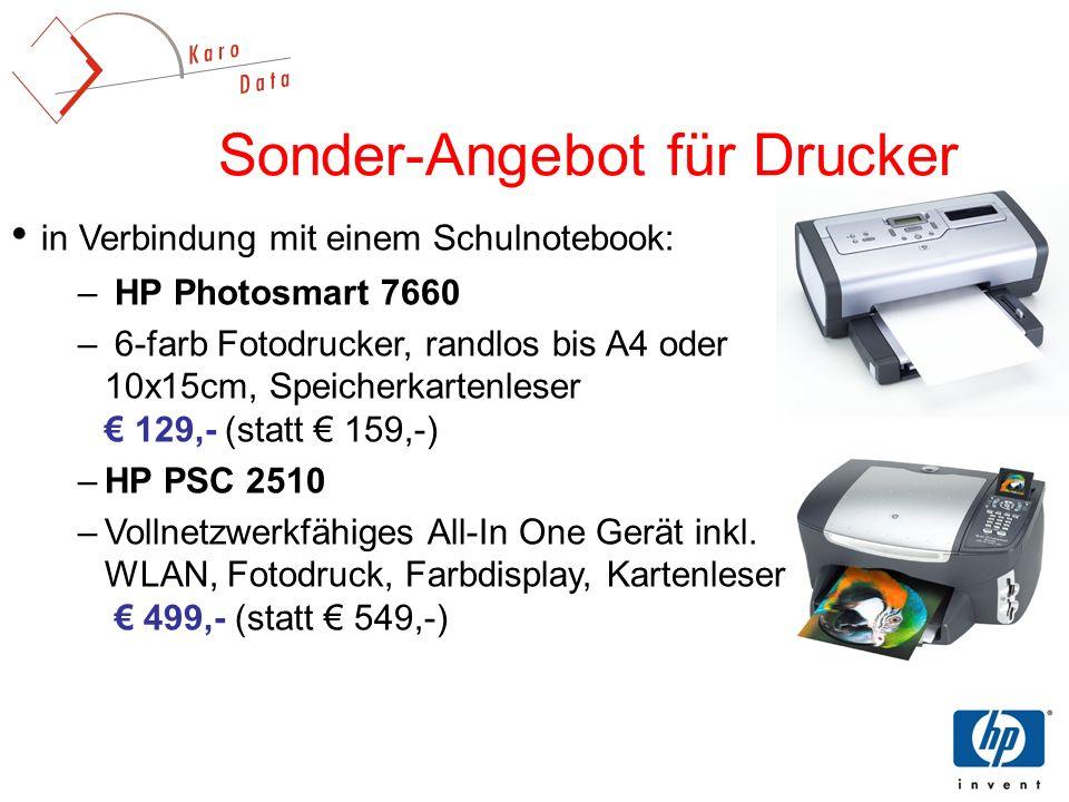 Sonder-Angebot für Drucker in Verbindung mit einem Schulnotebook: – HP Photosmart 7660 – 6-farb Fotodrucker, randlos bis A4 oder 10x15cm, Speicherkartenleser 129,- (statt 159,-) –HP PSC 2510 –Vollnetzwerkfähiges All-In One Gerät inkl.