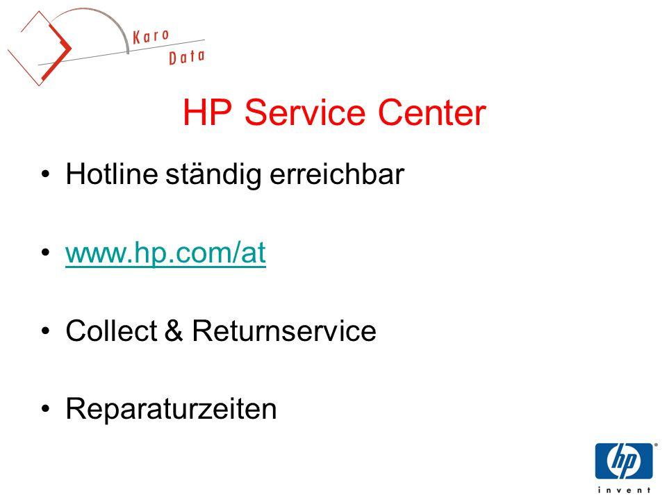 HP Service Center Hotline ständig erreichbar www.hp.com/at Collect & Returnservice Reparaturzeiten