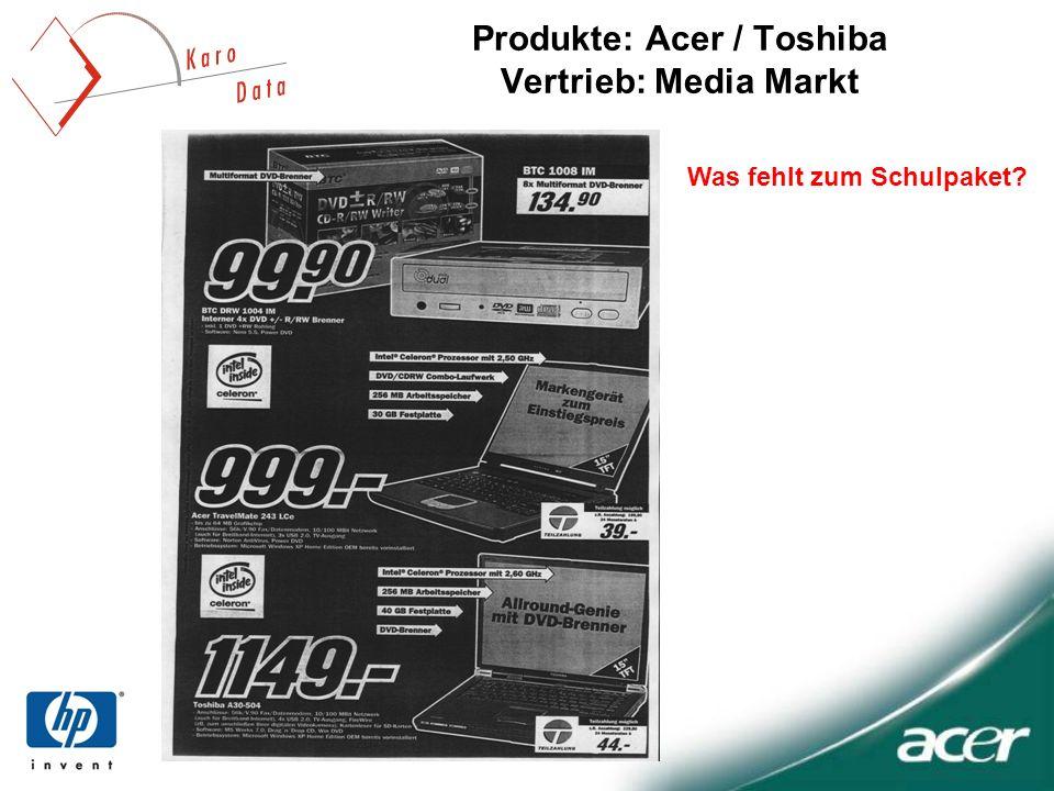 Produkte: Acer / Toshiba Vertrieb: Media Markt Was fehlt zum Schulpaket?