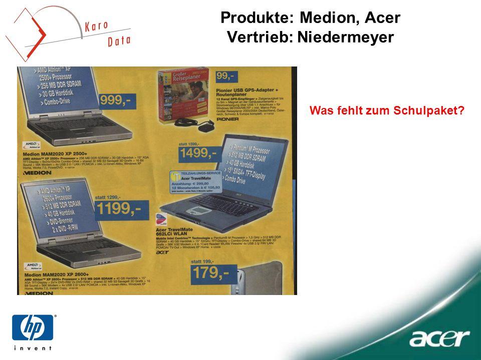 Produkte: Medion, Acer Vertrieb: Niedermeyer Was fehlt zum Schulpaket?